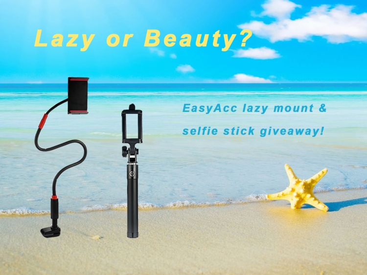 Lazy VS Beauty: Choose What You Prefer and Win It!: EasyAcc lazymount&selfie stick giveaway
