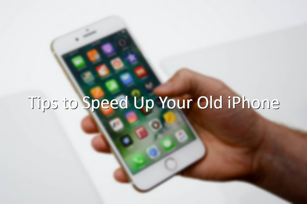 tips-to-speed-up-your-old-iphone