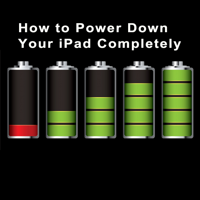How To Power Down Your IPad Completely