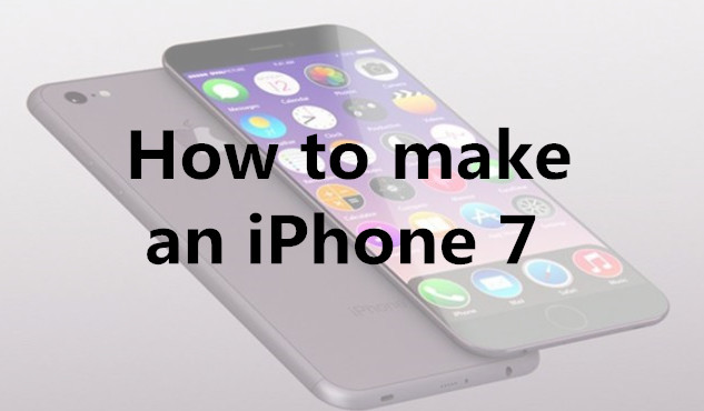 How to make an iPhone 7