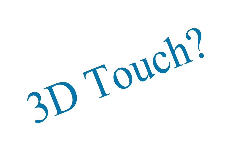3D touch feature