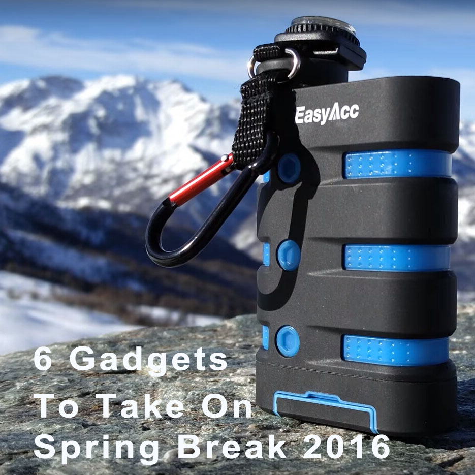 6 Gadgets To Take On Spring Break 2016